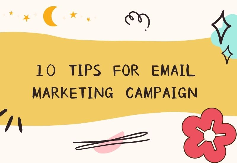 10 tips for email marketing campaign