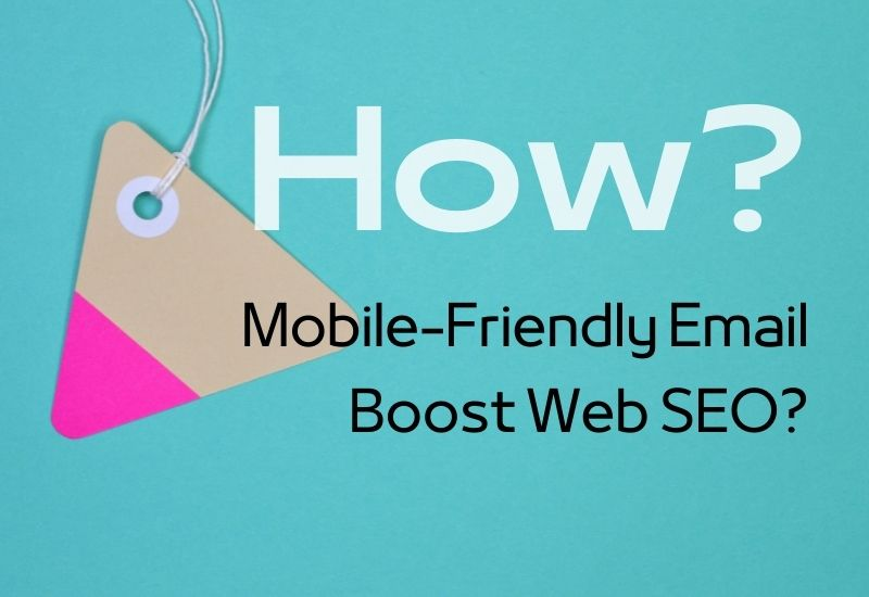 how mobile-friendly email boost web seo