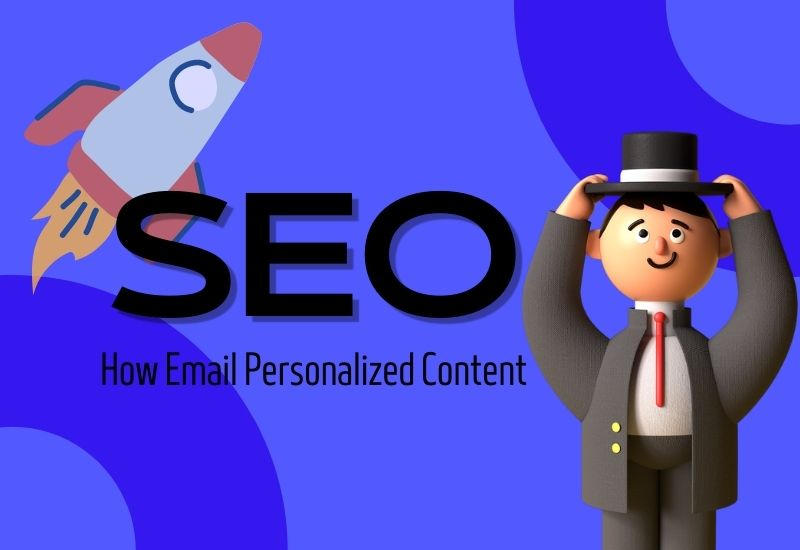 email personalized content boost seo